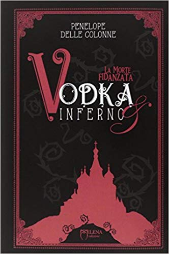 Vodka&Inferno - La Morte Fidanzata vol1 Book Cover
