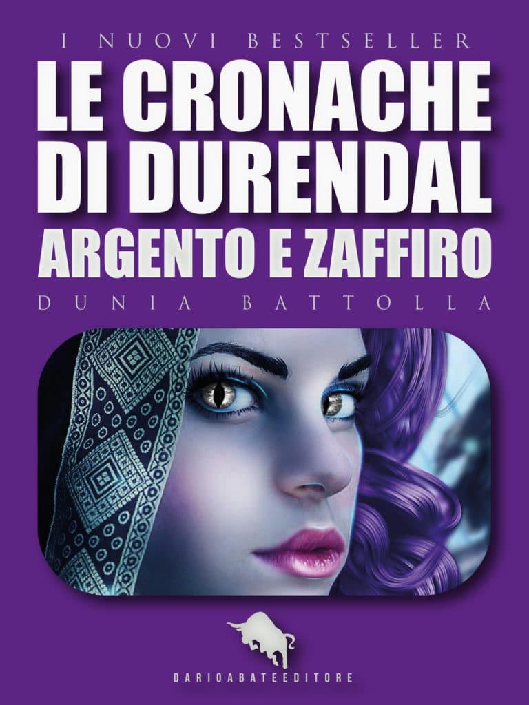 Le cronache di Durendal: Argento e Zaffiro, di Dunia Battolla