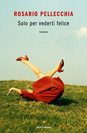 Solo per vederti felice Book Cover