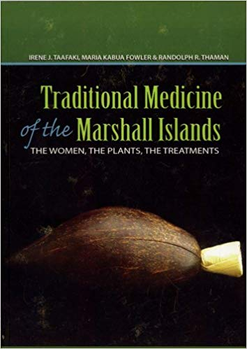 Traditional Medicine of the Marshall Islands: The Women, the Plants, the Treatments Book Cover