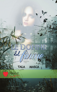 Tala Masca, Le donne del fiume, i read it