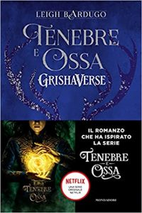 Tenebre e ossa Shadow and Bone