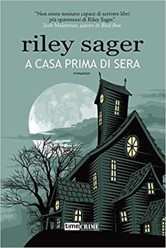 Riley Sager, A casa prima di sera, Time crime