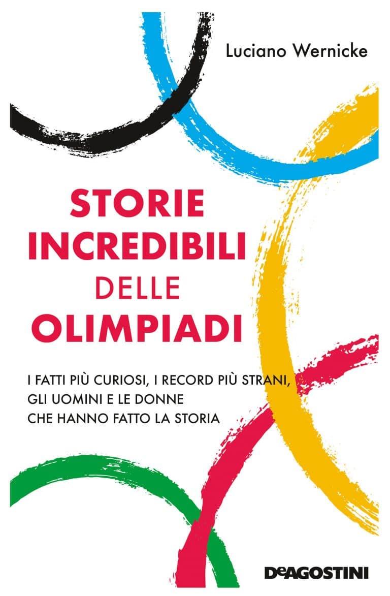 Storie ncredibili delle Olimpiadi Luciano Wernicke